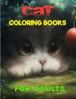 Cat Coloring Books For Adults: An Adults Coloring Book for Cat Lovers & Relaxation with Stress Relieving Cute Funny Cats Design. Cover Image