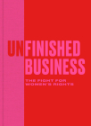 Unfinished Business: The Fight for Women's Rights Cover Image