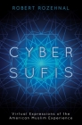 Cyber Sufis: Virtual Expressions of the American Muslim Experience (Islam in the Twenty-First Century) Cover Image