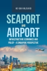 Seaport and Airport Infrastructure Economics and Policy - a Singapore Perspective Cover Image