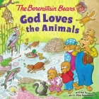 The Berenstain Bears God Loves the Animals Cover Image