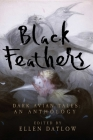Black Feathers: Dark Avian Tales: An Anthology Cover Image