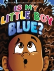 Is My Little Boy Blue? Cover Image