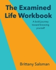 The Examined Life Workbook: A bold journey toward knowing yourself Cover Image