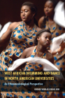 West African Drumming and Dance in North American Universities: An Ethnomusicological Perspective Cover Image