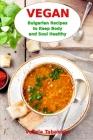 Vegan Bulgarian Recipes to Keep Body and Soul Healthy: Vegan Diet Cookbook Cover Image