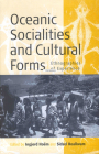 Oceanic Sociallities and Cultural Forms: Ethnographies of Experience Cover Image