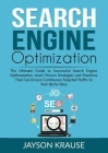 Search Engine Optimization: The Ultimate Guide to Successful Search Engine Optimazation, Learn Proven Strategies and Practices That Can Ensure Con Cover Image