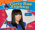 Carly Rae Jepsen: Pop Star: Pop Star (Big Buddy Biographies) Cover Image