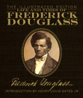 Life and Times of Frederick Douglass: The Illustrated Edition Cover Image