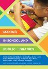 Making in School and Public Libraries Cover Image