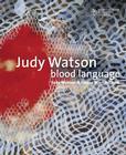 Judy Watson Blood Language Cover Image