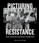 Picturing Resistance: Moments and Movements of Social Change from the 1950s to Today Cover Image