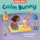 Yoga Tots: Calm Bunny Cover Image