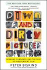 Down and Dirty Pictures: Miramax, Sundance, and the Rise of Independent Film Cover Image
