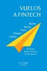 Vuelos a fintech: El mapa y diccionario de tu dinero Cover Image