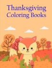 Thanksgiving Coloring Books: Coloring Pages for Boys, Girls, Fun Early Learning, Toddler Coloring Book (Perfect Gift #1) Cover Image