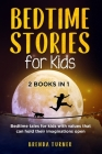 Bedtime Stories for Kids (2 Books in 1): Bedtime tales for kids with values that can hold their imaginations open. !! Cover Image