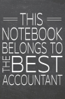 This Notebook Belongs To The Best Accountant: Accountant Dot Grid Notebook, Planner or Journal - 110 Dotted Pages - Office Equipment, Supplies - Funny Cover Image