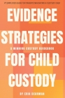 Evidence Strategies for Child Custody: A Custody Guidebook Cover Image