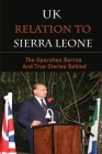 Uk Relation To Sierra Leone: The Operation Barras And True Stories Behind: Operation Barras Truth Cover Image