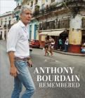 Anthony Bourdain Remembered Cover Image