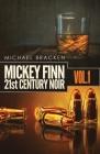 Mickey Finn Vol. 1: 21st Century Noir Cover Image