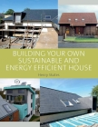 Building Your Own Sustainable and Energy Efficient House Cover Image