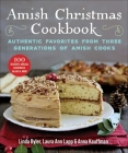 Amish Christmas Cookbook: Authentic Desserts, Breads, Casseroles, Salads, and More Cover Image