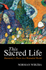 This Sacred Life: Humanity's Place in a Wounded World Cover Image