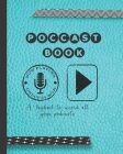 Podcast book: A log book to plan episodes and record all the podcasts episodes for the podcast lover who likes to track their digita Cover Image