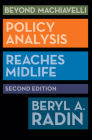 Beyond Machiavelli: Policy Analysis Reaches Midlife, Second Edition Cover Image