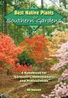 Best Native Plants for Southern Gardens: A Handbook for Gardeners, Homeowners, and Professionals Cover Image