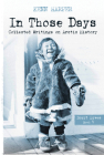In Those Days: Inuit Lives: Collected Writings on Arctic History Cover Image