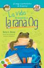 La vida de acuerdo a la rana Og (Og the Frog #1) Cover Image