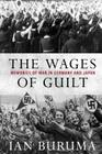 The Wages of Guilt: Memories of War in Germany and Japan Cover Image