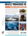 Planning and Control Using Oracle Primavera P6 Versions 8 to 18 PPM Professional Cover Image