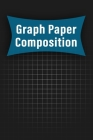 Graph Paper Composition Notebook: Quad Ruled 5x5 (5 squares per inch), Grid Paper for Math, Science, Engineering Students: Grid Paper Composition Note Cover Image