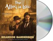 The Alloy of Law: A Mistborn Novel Cover Image