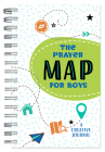The Prayer Map®  for Boys: A Creative Journal (Faith Maps) Cover Image