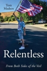 Relentless: From Both Sides of the Veil Cover Image