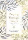 Praying Through Cancer: A 90-Day Devotional for Women Cover Image