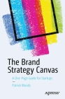 The Brand Strategy Canvas: A One-Page Guide for Startups Cover Image