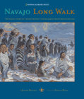 Navajo Long Walk: Tragic Story Of A Proud Peoples Forced March From Homeland Cover Image