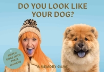 Do You Look Like Your Dog?: Match Dogs with Their Humans: A Memory Game Cover Image