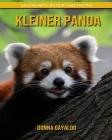 Kleiner Panda: Sagenhafte Bilder und Fakten Cover Image