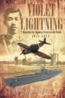 Violet Lightning: A Blueprint for Japanese Victory in the Pacific: 1941-1942 Cover Image