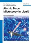 Atomic Force Microscopy in Liquid: Biological Applications Cover Image