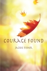 Courage Found Cover Image