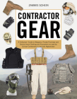 Contractor Gear: A Collectors' Guide to Weapons, Private-Purchase and Service-Issue Clothing and Equipment as Used by Civilian Contract Cover Image